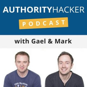 Authority Hacker Podcast with Gael & Mark
