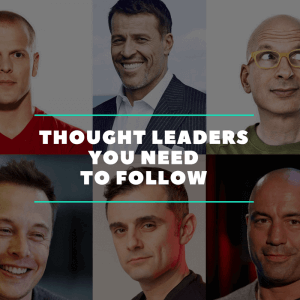 Thought Leaders You Need to Follow