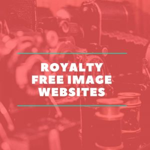 The Best Websites for Royalty Free Images