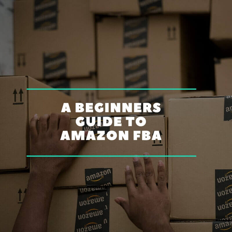 Beginners Guide to Amazon FBA
