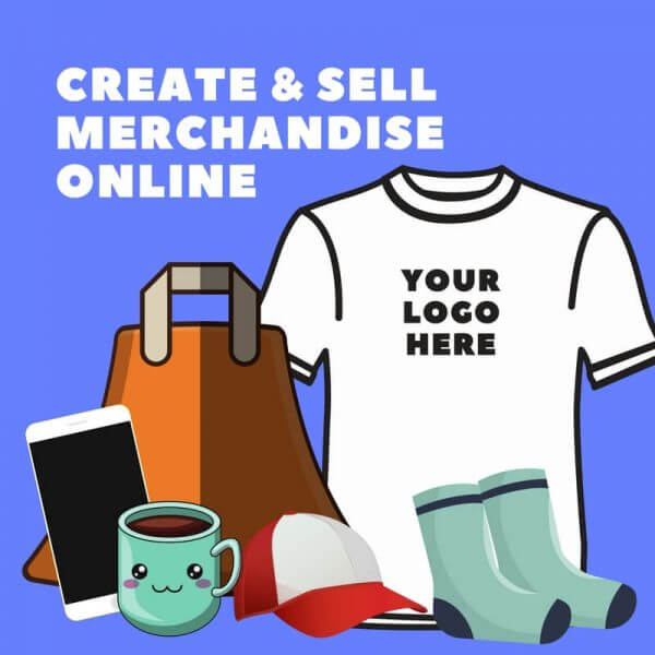 Create Merchandise Online & Sell It
