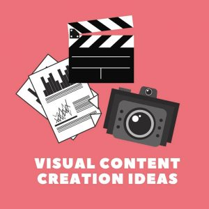 Visual Content Creation Ideas