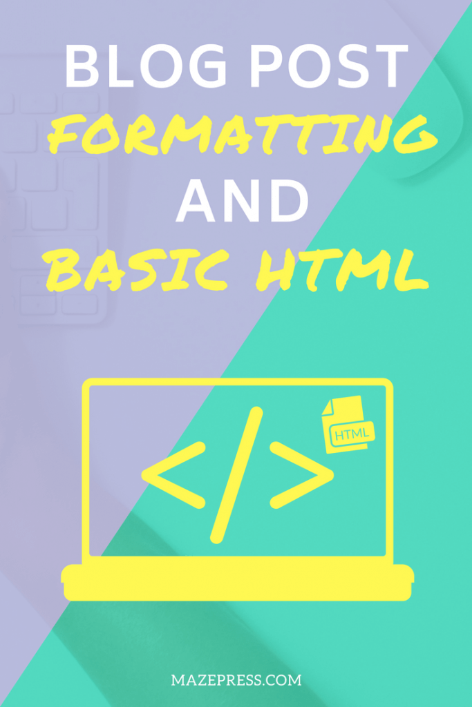 Blog Post Formatting and WordPress Basic HTML
