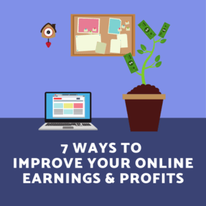 Improve Your Online Earnings & Profits