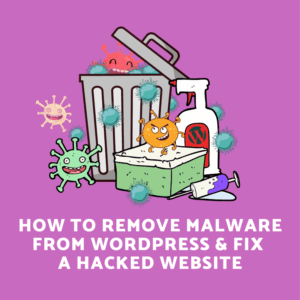 Remove Malware from WordPress - Fix Hacked Website