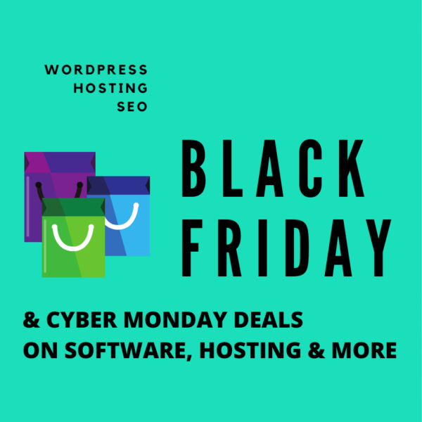 Black Friday Deals and Cyber Monday Offers on Hosting, WordPress themes & Plugins, SEO tools and other software