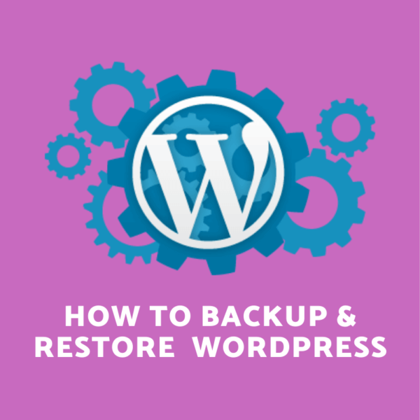 How to Restore and Backup WordPress Websites or Blogs