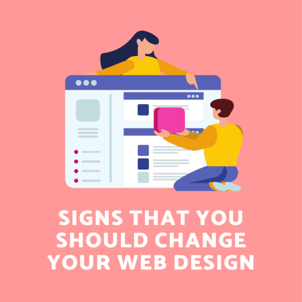 Signs That You Should Change Your Web Design