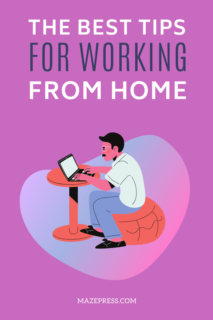 The Best Tips for Working From Home